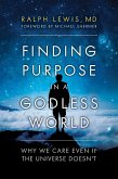 Finding Purpose in a Godless World (eBook, ePUB)