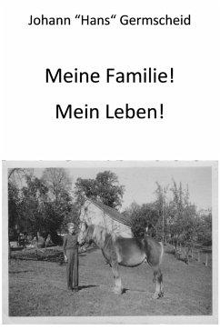 Meine Familie! Mein Leben! (eBook, ePUB) - Germscheid, Hans