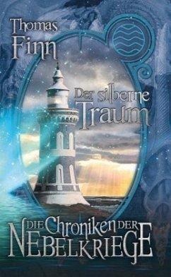 Der silberne Traum / Die Chroniken der Nebelkriege Bd.1 - Finn, Thomas
