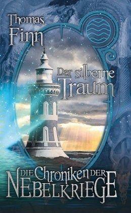 Der silberne Traum / Die Chroniken der Nebelkriege Bd.1