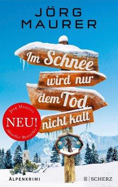 Im Schnee wird nur dem Tod nicht kalt / Kommissar Jennerwein ermittelt Bd.11 (eBook, ePUB) - Maurer, Jörg