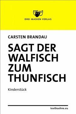 Sagt der Walfisch zum Thunfisch (eBook, ePUB) - Brandau, Carsten