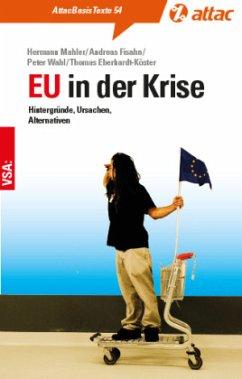 EU in der Krise - Mahler, Hermann; Fisahn, Andreas; Wahl, Peter; Eberhardt-Köster, Thomas