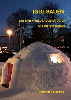 Iglu bauen (eBook, ePUB) - Hacker, Günther