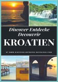 Discover Entdecke Decouvrir Kroatien (eBook, ePUB)