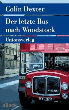 Der letzte Bus nach Woodstock / Ein Fall für Inspector Morse Bd.1 (eBook, ePUB) - Dexter, Colin