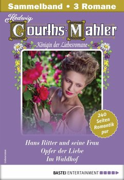 Hedwig Courths-Mahler Collection 13 - Sammelband (eBook, ePUB)
