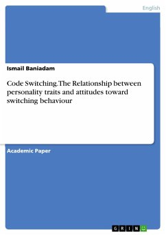 Code Switching. The Relationship between personality traits and attitudes toward switching behaviour (eBook, PDF)