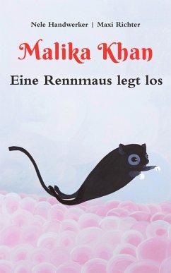 Malika Khan - Eine Rennmaus legt los (eBook, ePUB)