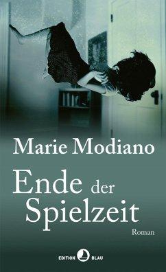 Ende der Spielzeit (eBook, ePUB) - Marie, Modiano,