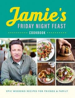 Jamie's Friday Night Feast Cookbook - Oliver, Jamie