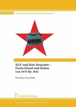 RAF und Rote Brigaden - Deutschland und Italien von 1970 bis 1985 (eBook, PDF) - Lucchesi, Rossana