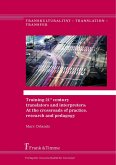 Training 21st century translators and interpreters: At the crossroads of practice, research and pedagogy (eBook, PDF)