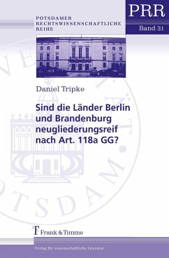 Sind die Länder Berlin und Brandenburg neugliederungsreif nach Art. 118a GG? (eBook, PDF) - Tripke, Daniel