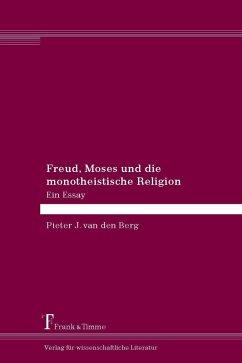 Freud, Moses und die monotheistische Religion (eBook, PDF) - Berg, Pieter van den