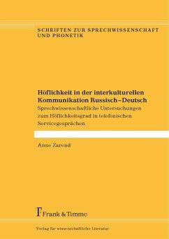 Höflichkeit in der interkulturellen Kommunikation Russisch - Deutsch (eBook, PDF) - Zarend, Anne