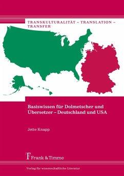 Basiswissen für Dolmetscher und Übersetzer - Deutschland und USA (eBook, PDF) - Knapp, Jette