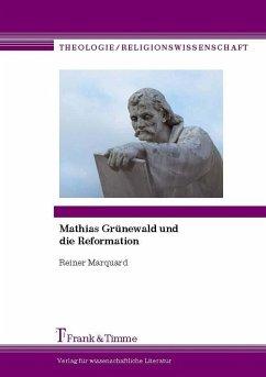 Mathias Grünewald und die Reformation (eBook, PDF) - Marquard, Reiner