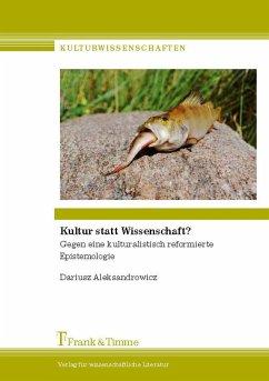 Kultur statt Wissenschaft? (eBook, PDF) - Aleksandrowicz, Dariusz