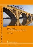 Interpreting U.S. Public Diplomacy Speeches (eBook, PDF)