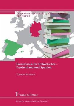 Basiswissen für Dolmetscher - Deutschland und Spanien (eBook, PDF) - Kammer, Thomas