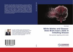 White Matter and Disease: Does Brain have a Role in Initiating Disease
