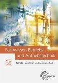Fachwissen Betriebs- und Antriebstechnik, m. CD-ROM