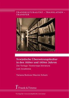 Sowjetische Übersetzungskultur in den 1920er und 1930er Jahren (eBook, PDF) - Bedson, Tatiana; Schulz, Maxim