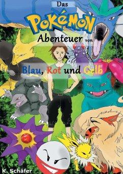 Das Pokémon-Abenteuer von Blau, Rot und Gelb (eBook, ePUB)