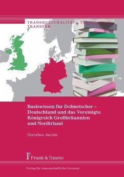 Basiswissen für Dolmetscher - Deutschland und das Vereinigte Königreich (eBook, PDF) - Jacobs, Dorothee