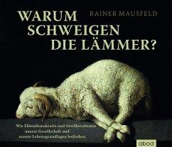 Warum schweigen die Lämmer?, 7 Audio-CDs - Mausfeld, Rainer