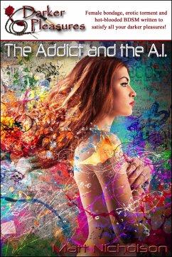 The Addict and the A.I. (eBook, ePUB)