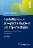 Geschäftsmodelle erfolgreich entwickeln und implementieren (eBook, PDF)