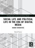 Social Life and Political Life in the Era of Digital Media (eBook, PDF)