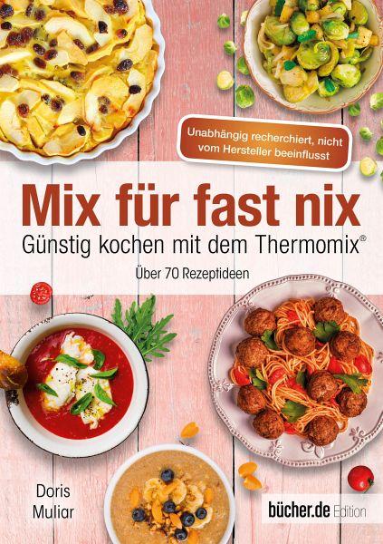 Mix für fast nix - Günstig kochen mit dem Thermomix®