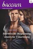 Stürmische Begegnung, sinnliche Umarmung / baccara Bd.2040 (eBook, ePUB)