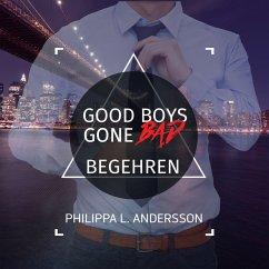 Good Boys Gone Bad - Begehren (MP3-Download) - Andersson, Philippa L.