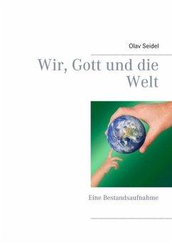 Wir, Gott und die Welt