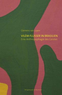 Vilém Flusser in Brasilien - Loyen, Clemens van