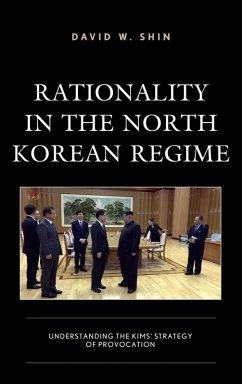 Rationality in the North Korean Regime (eBook, ePUB) - Shin, David W.