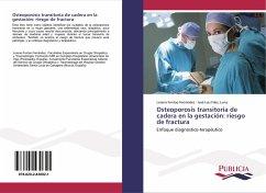 Osteoporosis transitoria de cadera en la gestación: riesgo de fractura