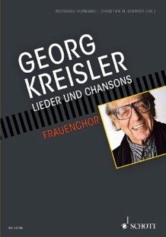 Lieder und Chansons, Chorgesang und Klavier - Kreisler, Georg