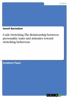 Code Switching. The Relationship between personality traits and attitudes toward switching behaviour