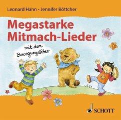 Megastarke Mitmachlieder - mit dem Bewegungsbiber, Audio-CD - Böttcher, Jennifer; Hahn, Leonard