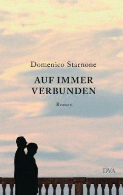 Auf immer verbunden (Mängelexemplar) - Starnone, Domenico