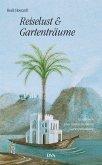 Reiselust und Gartenträume (Mängelexemplar)
