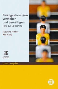 Zwangsstörungen verstehen und bewältigen (eBook, ePUB) - Hand, Iver; Fricke, Susanne