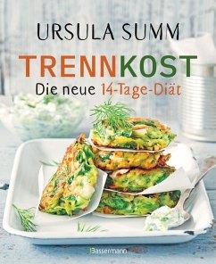 Trennkost - Die neue 14-Tage-Diät (eBook, ePUB) - Summ, Ursula