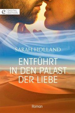 Entführt in den Palast der Liebe (eBook, ePUB) - Holland, Sarah