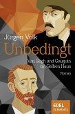 Unbedingt - Van Gogh und Gauguin im Gelben Haus (eBook, ePUB)